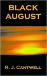 Black August - R. J. Cantwell