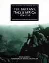 History of World War I: Balkans, Italy & Africa 1914-1918 (The History of World War I) - David Jordan