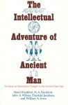 The Intellectual Adventure of Ancient Man: An Essay of Speculative Thought in the Ancient Near East - Henri Frankfort, William A. Irwin, Thorkild Jacobsen, John A. Wilson