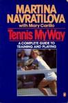 Tennis My Way - Martina Navratilova, Mary Carillo