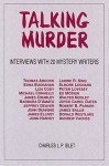 Talking Murder: Interviews with 20 Mystery Writers - Charles L.P. Silet