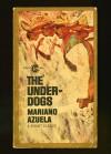 the Under-dogs - Mariano Azuela