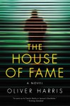 The House of Fame - Oliver Harris