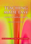 Teaching Made Easy: A Manual for Health Professionals - Kay Mohanna, David Wall, Ruth Chambers