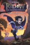 Rudow il vampiro pirata: Il fiore della discordia (Italian Edition) - Edwin Rhemrev, S.Z. Strand