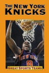 The New York Knicks (Great Sports Teams) - John F. Grabowski