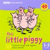 This Little Piggy: 30 Favourite Songs and Rhymes - BBC Audiobooks, Full Cast, BBC Worldwide Limited
