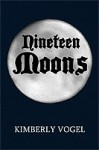Nineteen Moons - Kimberly Vogel