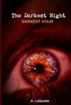The Darkest Night - Darkest Hour - A Laquette