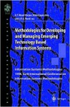 Methodologies for Developing and Managing Emerging Technology Based Information Systems: Information Systems Methodologies 1998, Sixth International Conference on Information Systems Methodologies - T. Wood-Harper, Nimal Jayaratna, J. R. G. Wood