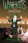 Wychetts and the Farm of Fear (Volume 3) - William Holley