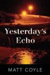 Yesterday's Echo : A Novel - Matt Coyle
