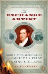 The Exchange Artist: A Tale of High-Flying Speculation and America's First Banking Collapse - Jane Kamensky