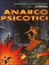 Prima dell'Incal 4: Anarcopsicotici - Alejandro Jodorowsky, Zoran Janjetov, Chiara Bruscoli