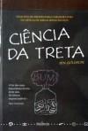 Ciência da Treta (A Máquina do Mundo, #28) - Ben Goldacre, Maria Georgina Segurado