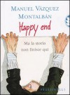 Happy end. Ma la storia non finisce qui - Manuel Vázquez Montalbán, Hado Lyria