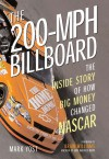 The 200-MPH Billboard: The Inside Story of How Big Money Changed NASCAR - Mark Yost, Brian Williams