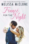 Fiancé for the Night - Melissa McClone