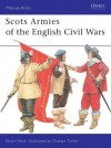 Scots Armies of the English Civil Wars - Stuart Reid, Graham Turner