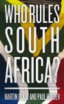Who Rules South Africa? - Paul Holden, Martin Plaut