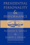 Presidential Personality And Performance - Alexander L. George