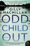 Odd Child Out: A Novel - Gilly Macmillan