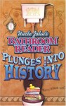 Uncle John's Bathroom Reader Plunges into History - Bathroom Readers' Institute, The Bathroom Readers' Hysterical Society, Joann Padgett