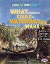 What Difference Could a Waterway Make? and Other Questions about the Erie Canal - Susan Bivin Aller