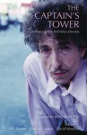 The Captain's Tower: Seventy Poets Celebrate Bob Dylan at Seventy - Phil Bowen, Damian Furniss, David Woolley, David Wolley, Ronnie Wood