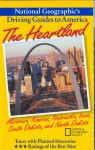 The Heartland: Missouri, Kansas, Nebraska, Iowa, South Dakota, and North Dakota (National Geographic's Driving Guides to America) - Dan Whipple, Michael Forsberg, Michael Lewis