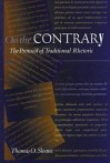 On The Contrary: The Protocol Of Traditional Rhetoric - Thomas O. Sloane