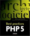 Best Practices Php 5 (French Edition) - Best Practices Php 5, Cyril Pierre de Geyer, Libero Maesano, Guillaume Ponçon