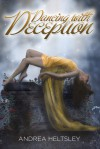 Dancing with Deception - Andrea Heltsley