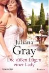 Die süßen Lügen einer Lady: Roman (German Edition) - Juliana Gray, Ruth Sander