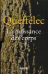 La Puissance des corps - Yann Queffélec