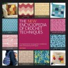 The New Encyclopedia of Crochet Techniques: A Comprehensive Visual Guide to Traditional and Contemporary Techniques - Jan Eaton
