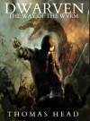 DWARVEN: The Way of the Wyrm - Thomas Head