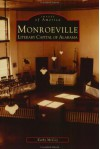 Monroeville: Literary Capital Of Alabama - Kathy McCoy