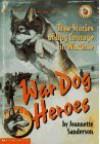 War Dog Heroes - Jeannette Sanderson