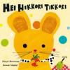 Hei Hikkori tikkori - Kirsi Kunnas, Anne Vasko