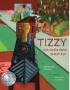 Tizzy, the Christmas Shelf Elf: Santa's Izzy Elves #1 - Dorothea Jensen, Michelle Alfonso