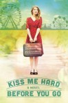 Kiss Me Hard Before You Go - Shannon McCrimmon