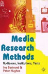 Media Research: Audiences, Institutions, Texts - Ina Bertrand, Peter Hughes