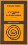 L'interesse per la psicoanalisi ed altri scritti - Sigmund Freud