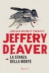 La stanza della morte - Jeffery Deaver, Sebastiano Pezzani, Fabrizio Siracusa