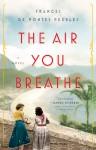 The Air You Breathe - Frances de Pontes Peebles