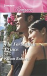 The Forbidden Prince (Harlequin Romance) - Alison Roberts