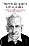 Intentos de sacarle algo a la vida (Spanish Edition) - Hendrik Groen