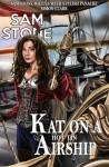 Kat on a Hot Tin Airship (Kat Lightfoot Mysteries ) (Volume 2) - Sam Stone