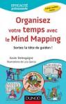 Organisez votre temps avec le Mind Mapping (Efficacité professionnelle) (French Edition) - Xavier Delengaigne, Luis García